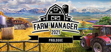 FARM MANAGER 2021: PROLOGUE Game Free Download