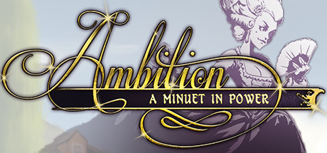 Ambition: A Minuet in Power Game Free Download