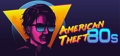 American Theft 80s Game Free Download